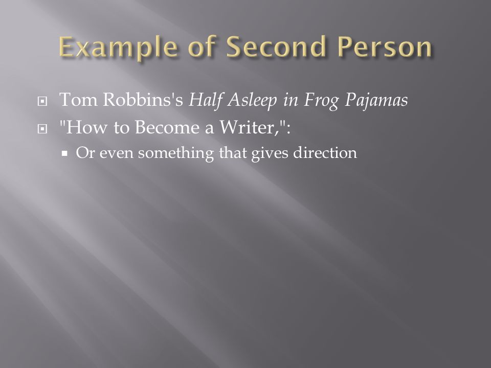  Tom Robbins s Half Asleep in Frog Pajamas  How to Become a Writer, :  Or even something that gives direction
