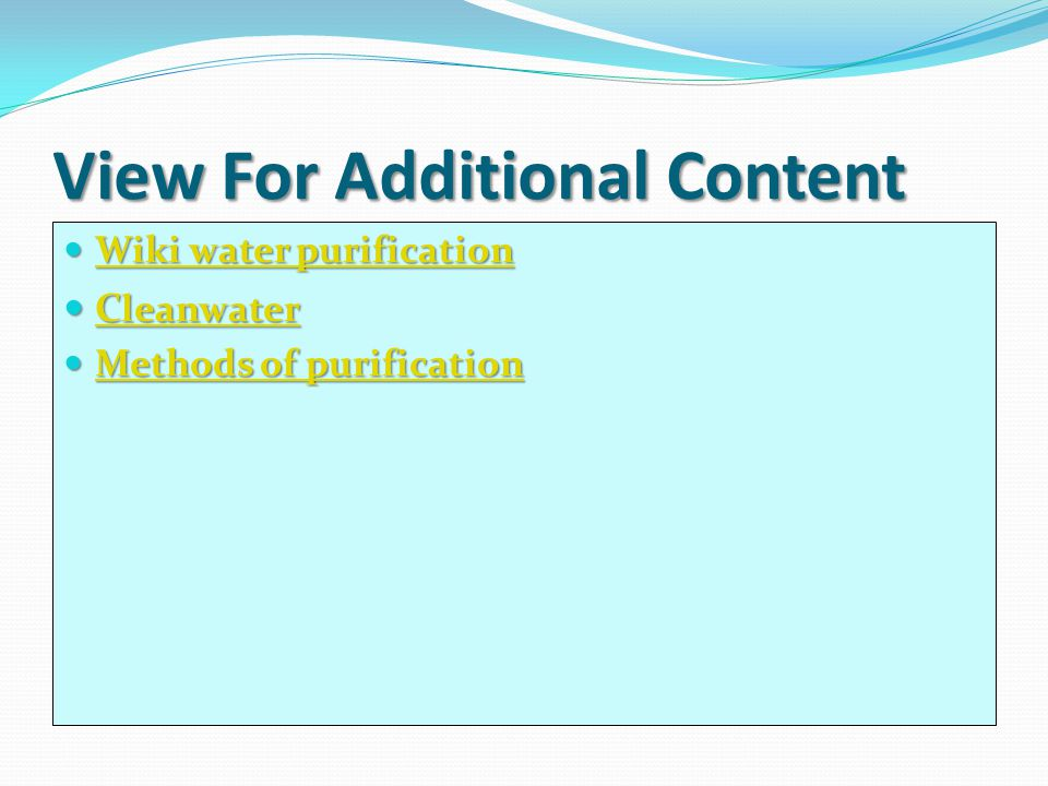 View For Additional Content Wiki water purification Wiki water purification Wiki water purification Wiki water purification C leanwater C leanwater C leanwater C leanwater Methods of purification Methods of purification Methods of purification Methods of purification