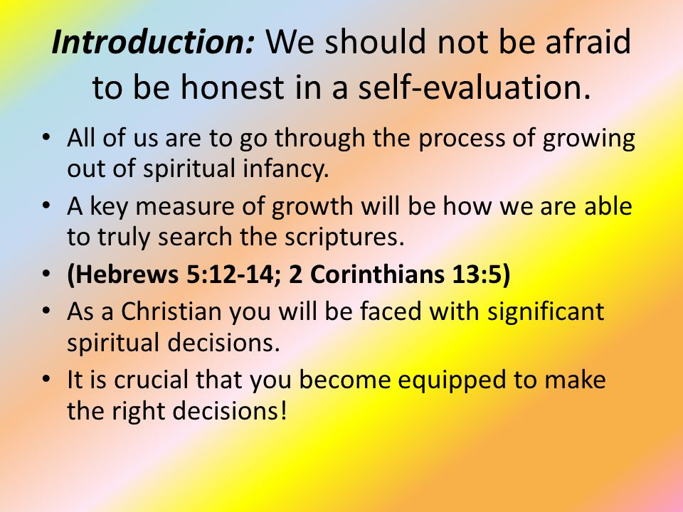 Introduction: We should not be afraid to be honest in a self-evaluation.