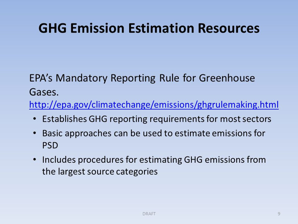GHG Emission Estimation Resources EPA's Mandatory Reporting Rule for Greenhouse Gases.