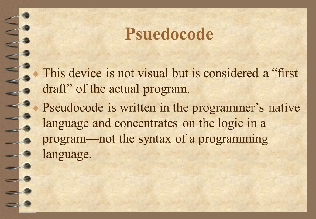 Psuedocode  This device is not visual but is considered a first draft of the actual program.