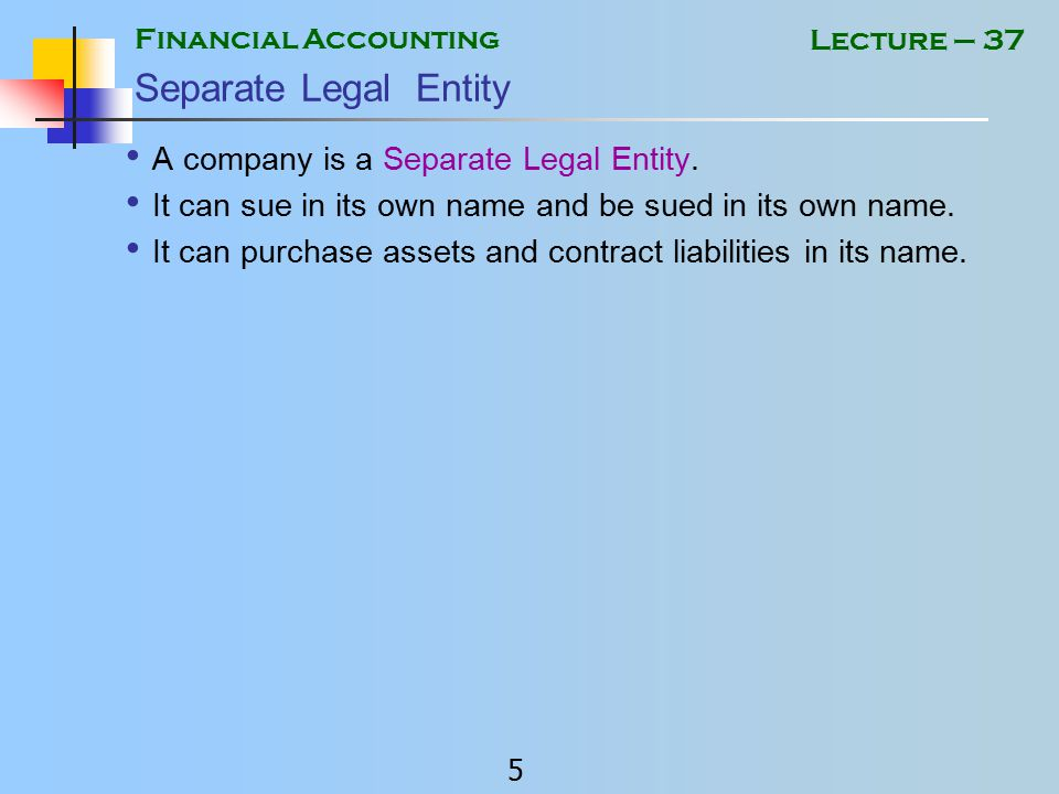 Financial Accounting 4 Lecture – 37 Certificate of incorporation Certificate of Incorporation is the evidence of registration (incorporation) of the company.