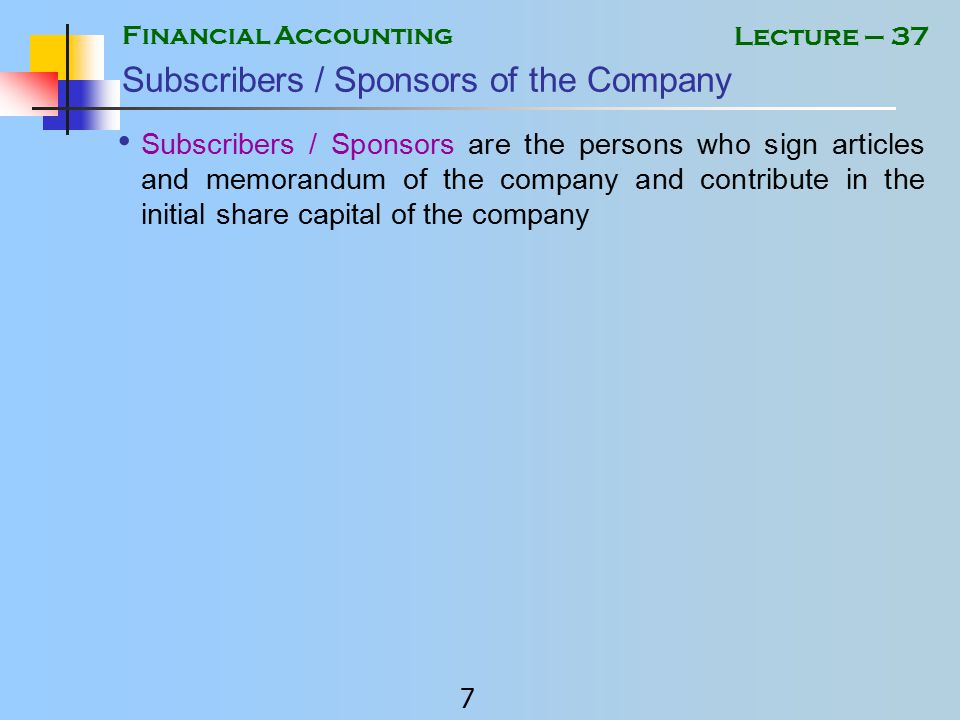 Financial Accounting 6 Lecture – 37 Dividend Profit distributed among the share holders is called Dividend.