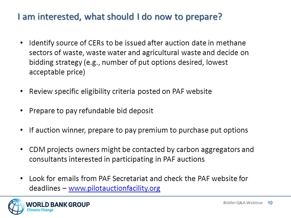 10 Bidder Q&A Webinar 10 I am interested, what should I do now to prepare.