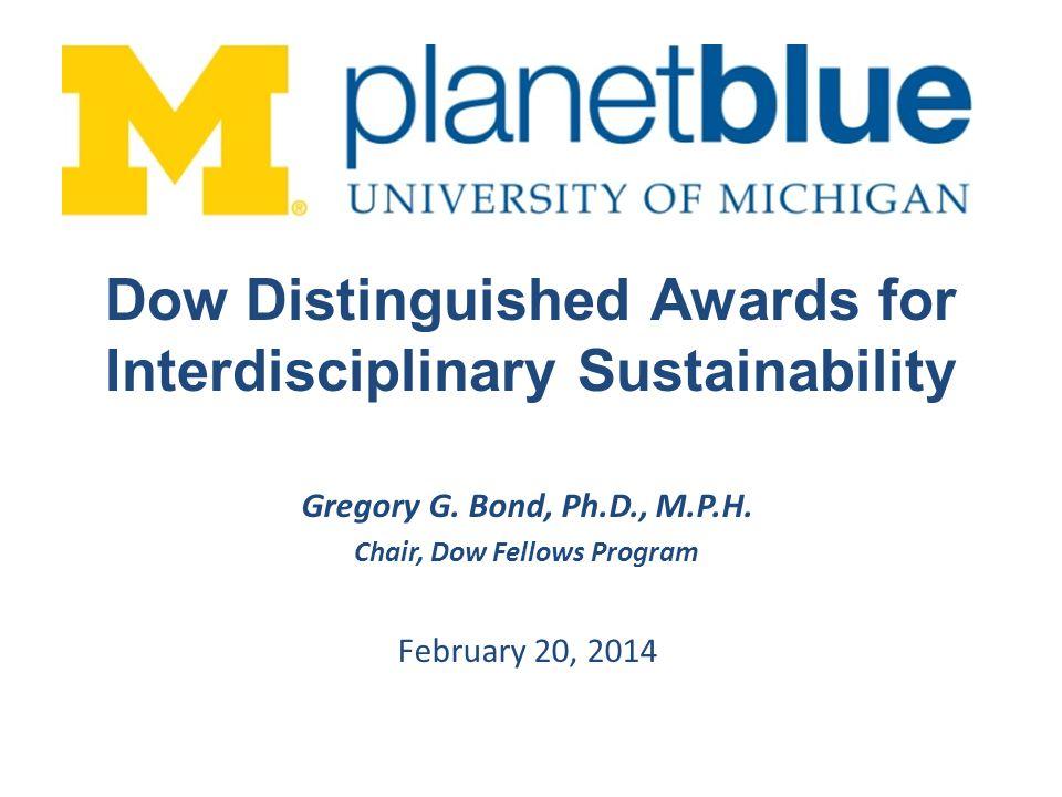 Gregory G  Bond, Ph D , M P H  Chair, Dow Fellows Program
