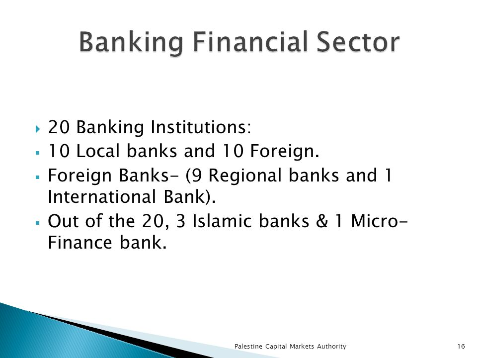  20 Banking Institutions:  10 Local banks and 10 Foreign.