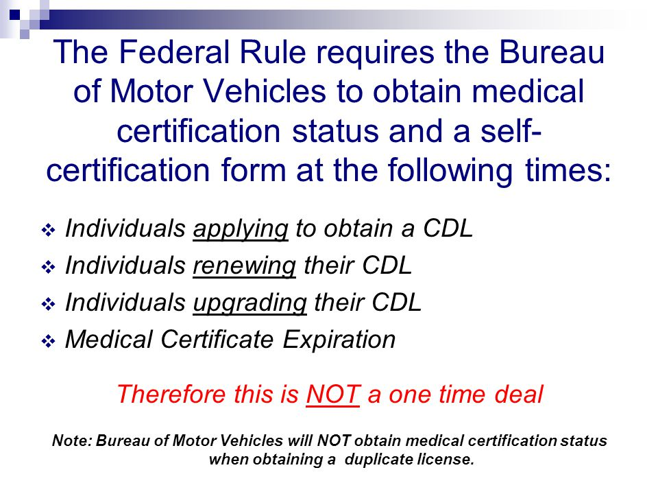 Federal Rule Medical Certification. As of today, State compliance is ...