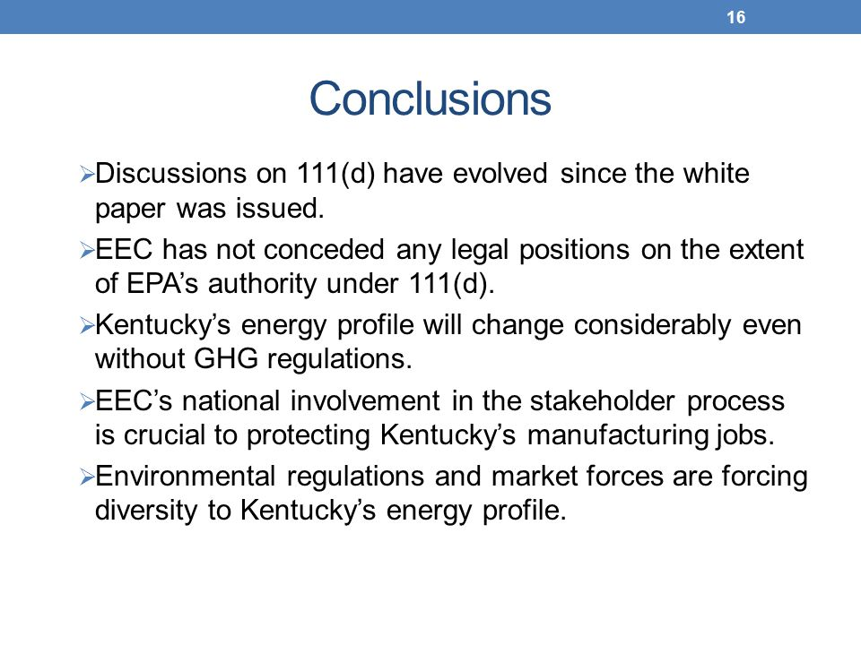 Conclusions  Discussions on 111(d) have evolved since the white paper was issued.