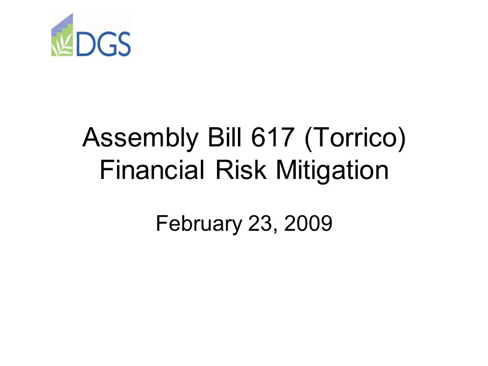 Assembly Bill 617 (Torrico) Financial Risk Mitigation February 23, 2009