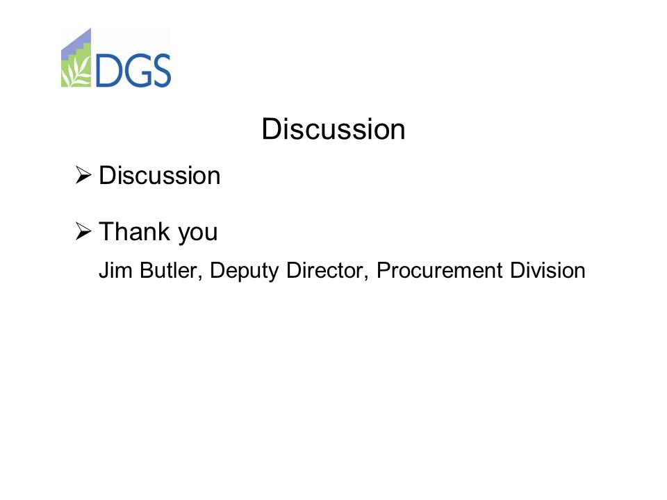 Discussion  Discussion  Thank you Jim Butler, Deputy Director, Procurement Division
