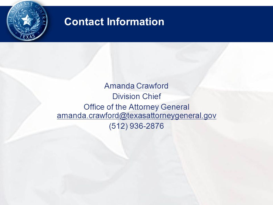 Contact Information Amanda Crawford Division Chief Office of the Attorney General (512)