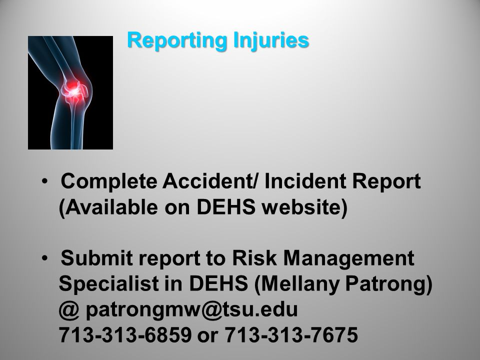 Reporting Injuries Complete Accident/ Incident Report (Available on DEHS website) Submit report to Risk Management Specialist in DEHS (Mellany or