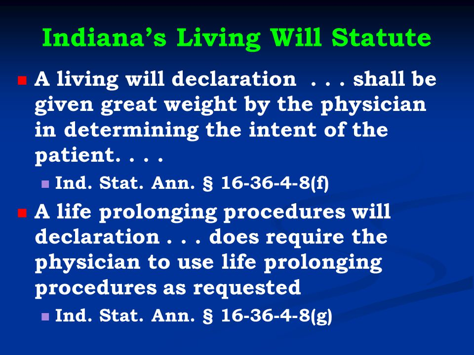 Indiana's Living Will Statute A living will declaration...