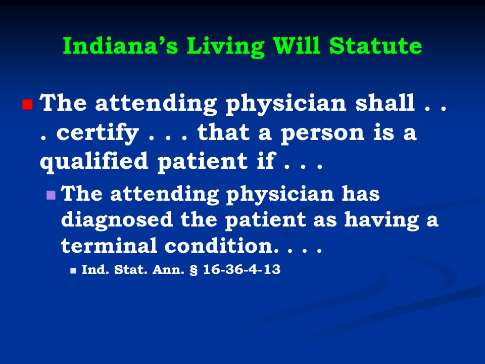 Indiana's Living Will Statute The attending physician shall...