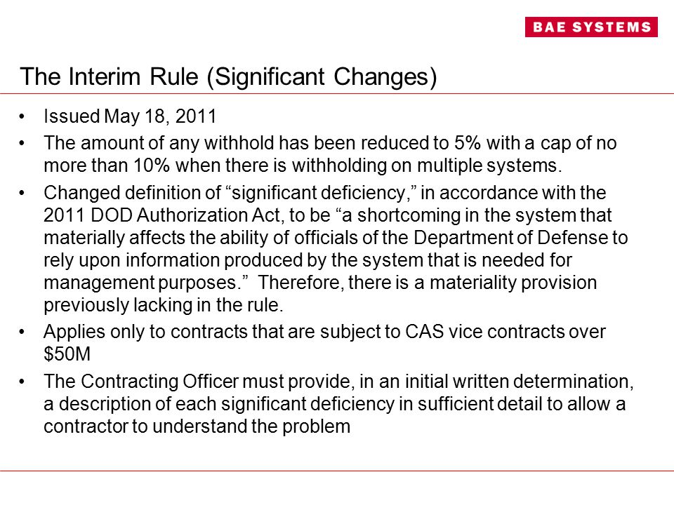 The Interim Rule (Significant Changes) Issued May 18, 2011 The amount of any withhold has been reduced to 5% with a cap of no more than 10% when there is withholding on multiple systems.