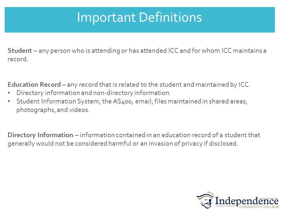 Student – any person who is attending or has attended ICC and for whom ICC maintains a record.