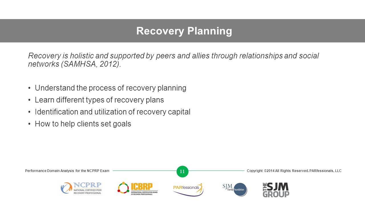 Recovery Planning Recovery is holistic and supported by peers and allies through relationships and social networks (SAMHSA, 2012).
