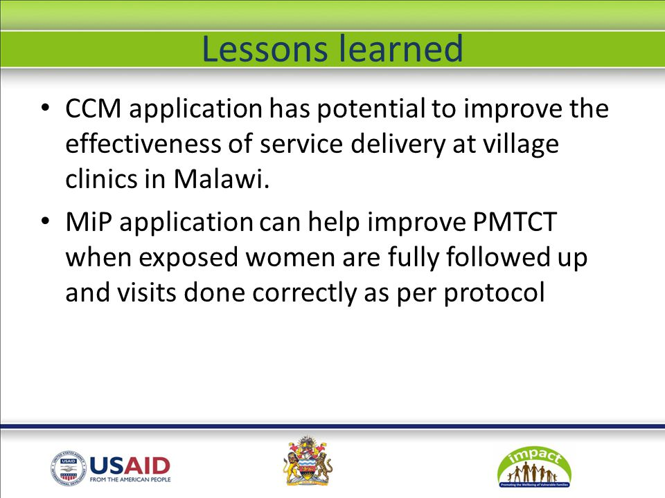 Lessons learned CCM application has potential to improve the effectiveness of service delivery at village clinics in Malawi.