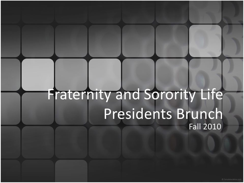 Fraternity And Sorority Life Presidents Brunch Fall Ppt Download