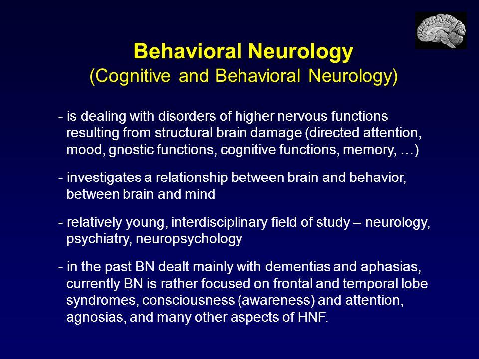 Cognition And Behavior Attention >> Behavioral Neurology Behavioral Neurology Cognitive And