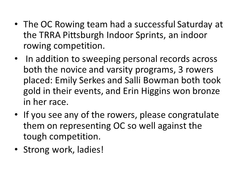 The OC Rowing team had a successful Saturday at the TRRA Pittsburgh Indoor Sprints, an indoor rowing competition.