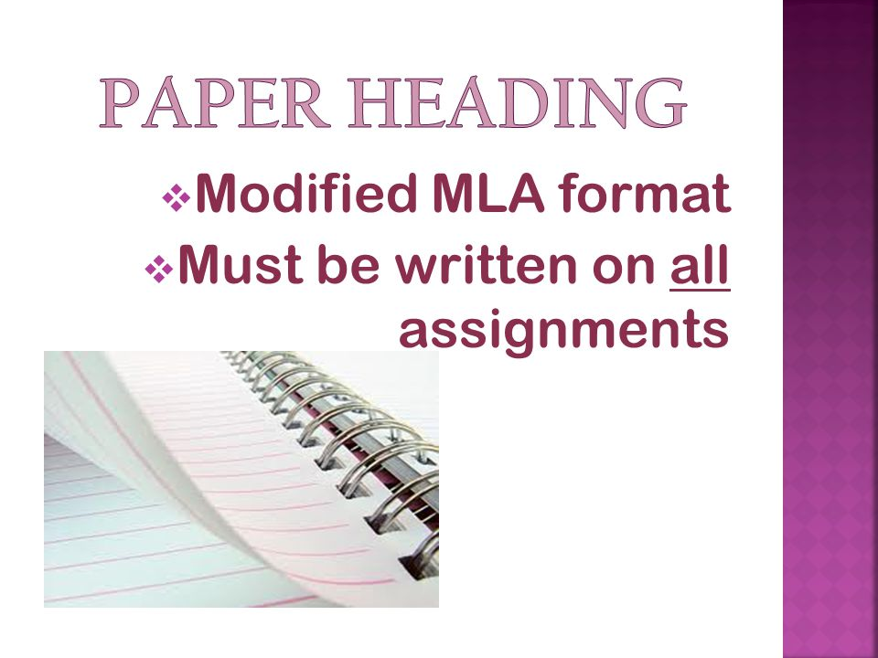  Modified MLA format  Must be written on all assignments