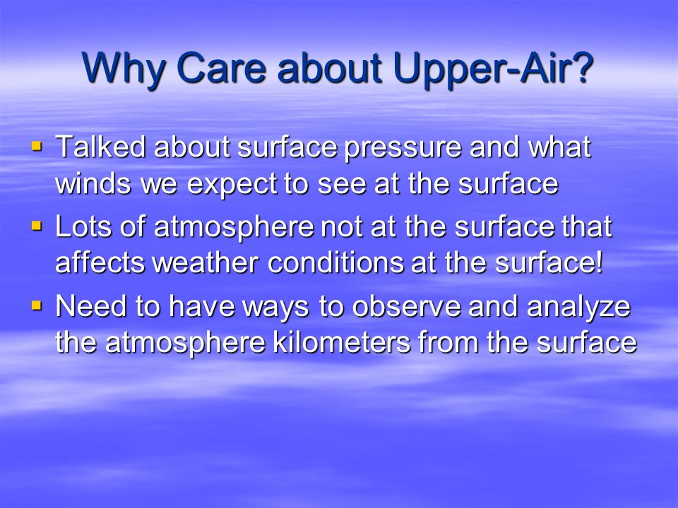 Why Care about Upper-Air.
