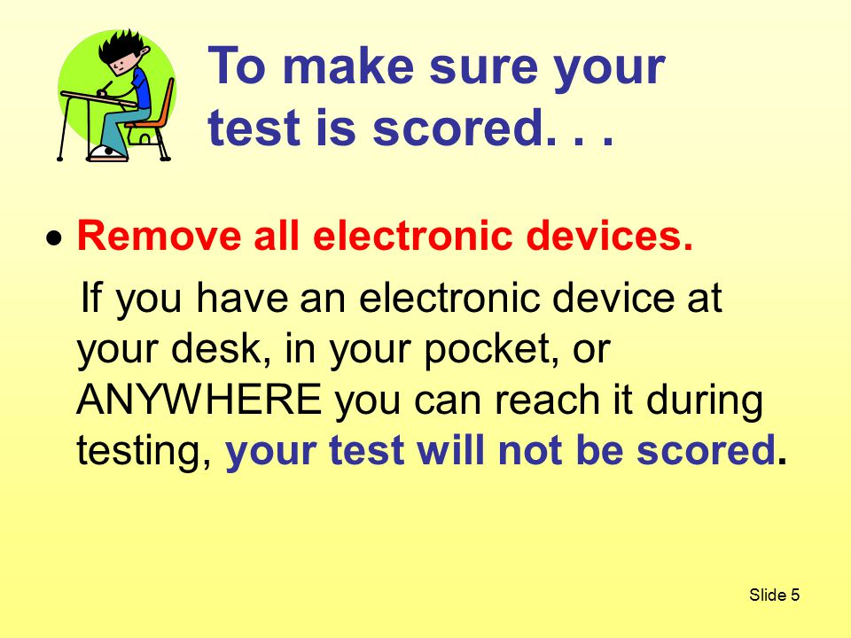 Slide 5  Remove all electronic devices.