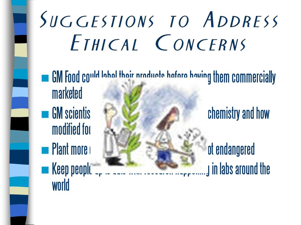 GM Food could label their products before having them commercially marketed GM scientists could teach consumers about biochemistry and how modified food is produced Plant more organic products so the plants are not endangered Keep people up to date with research happening in labs around the world