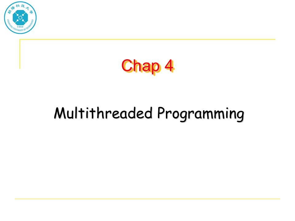 Chap 4 Multithreaded Programming