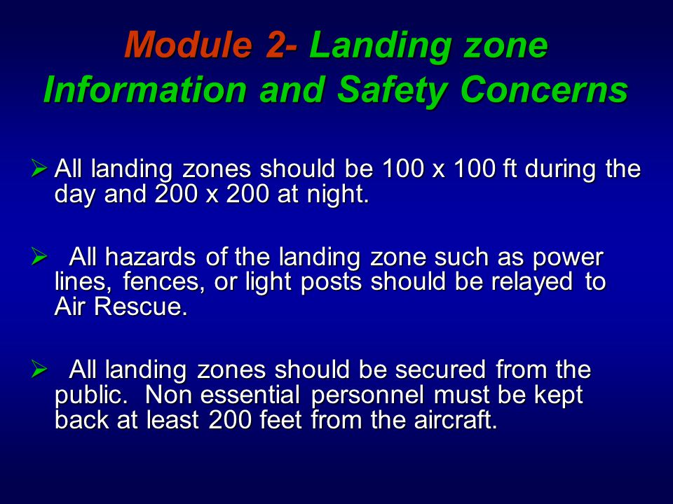 Module 2- Landing Zone Information and Safety Concerns Landing Zone Information  Engine, Battalion, and FTO apparatus are equipped with a book of locations for landing zones.
