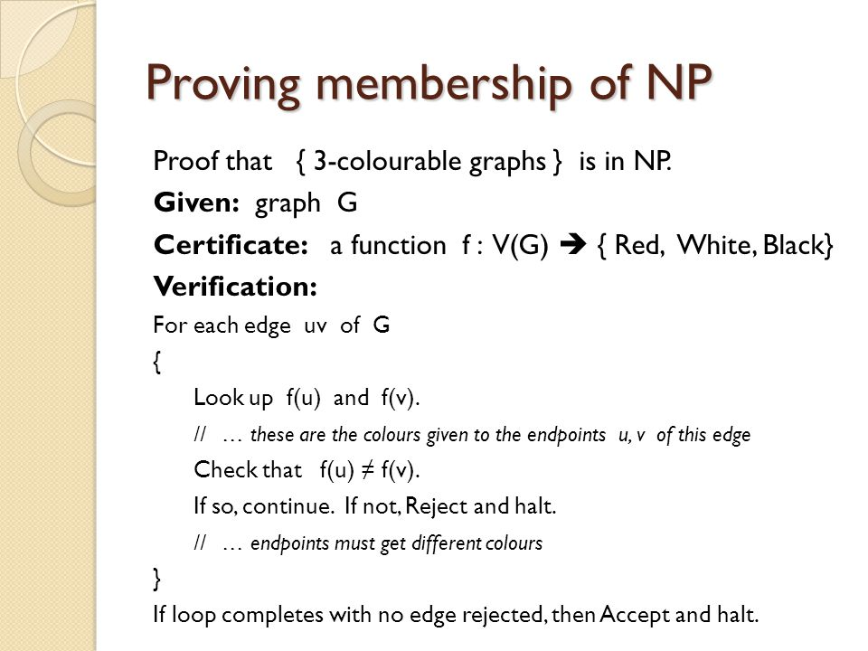 Proving membership of NP Proof that { 3-colourable graphs } is in NP.