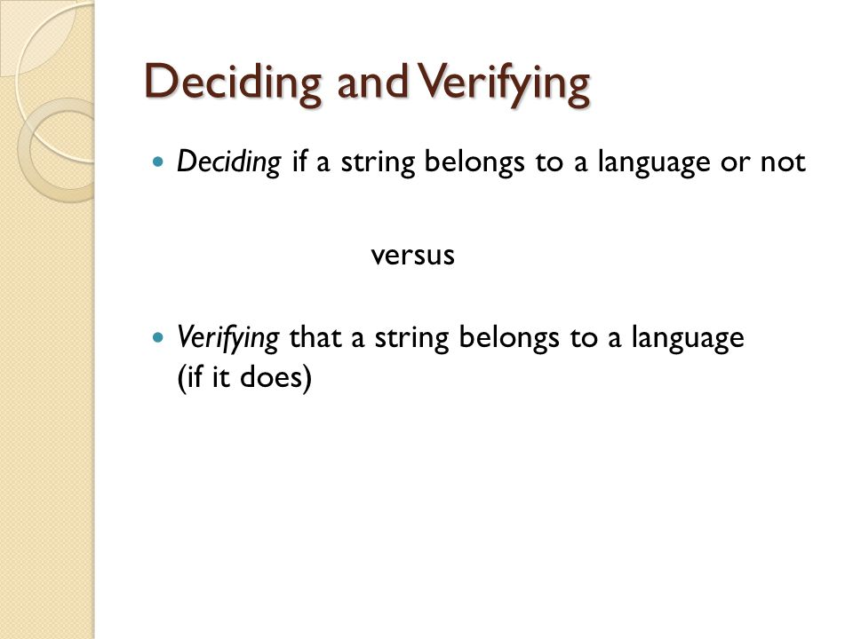 Deciding and Verifying Deciding if a string belongs to a language or not versus Verifying that a string belongs to a language (if it does)