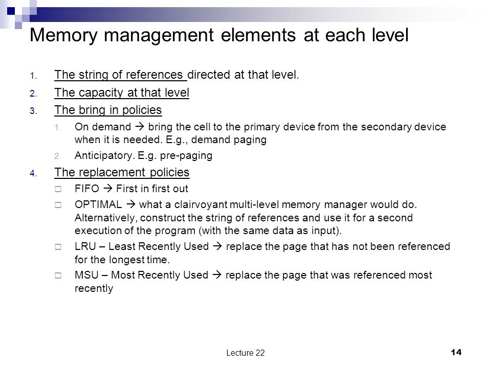 Memory management elements at each level 1. The string of references directed at that level.