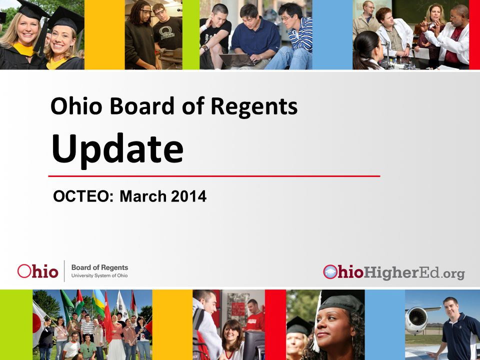 Ohio Board of Regents Update OCTEO: March 2014