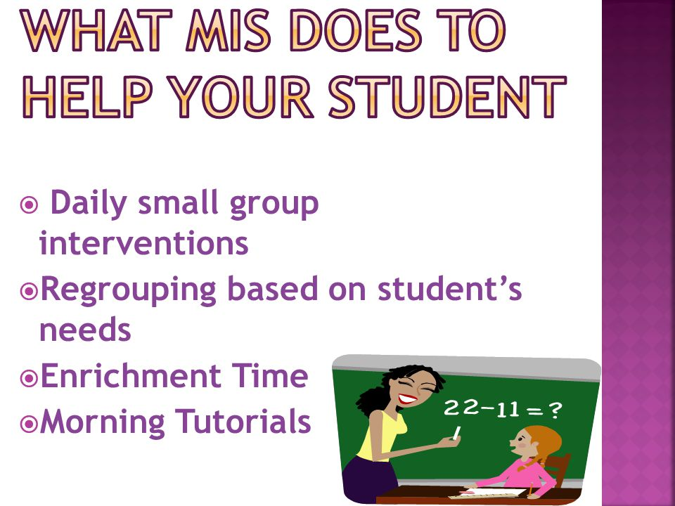  Daily small group interventions  Regrouping based on student's needs  Enrichment Time  Morning Tutorials