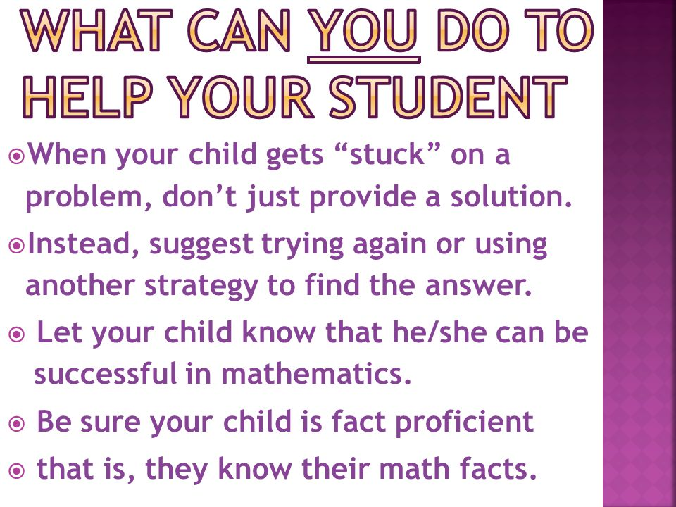  When your child gets stuck on a problem, don't just provide a solution.