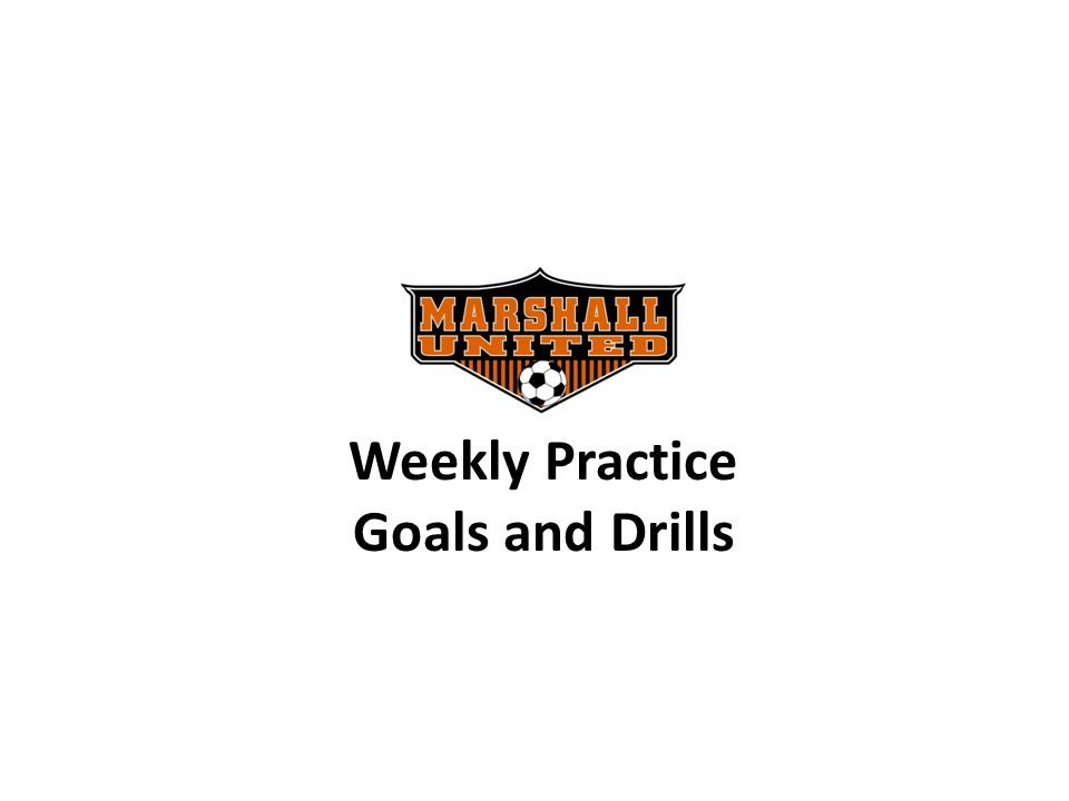 Weekly Practice Goals and Drills