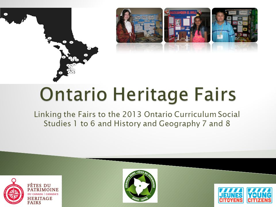 Linking the Fairs to the 2013 Ontario Curriculum Social Studies 1 to 6 and History and Geography 7 and 8