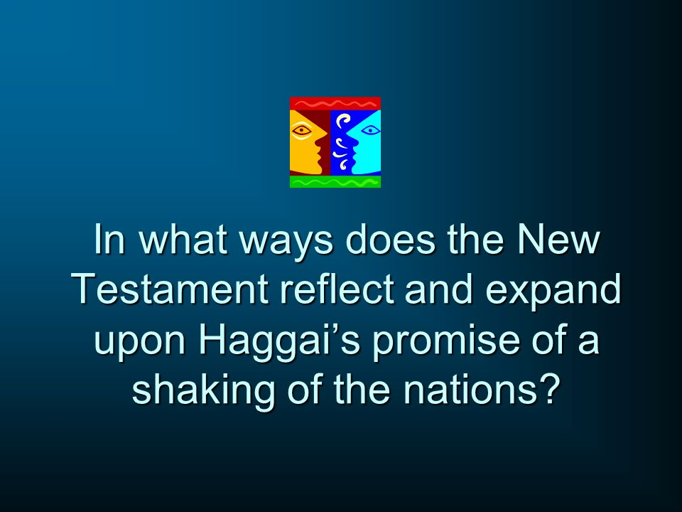In what ways does the New Testament reflect and expand upon Haggai's promise of a shaking of the nations