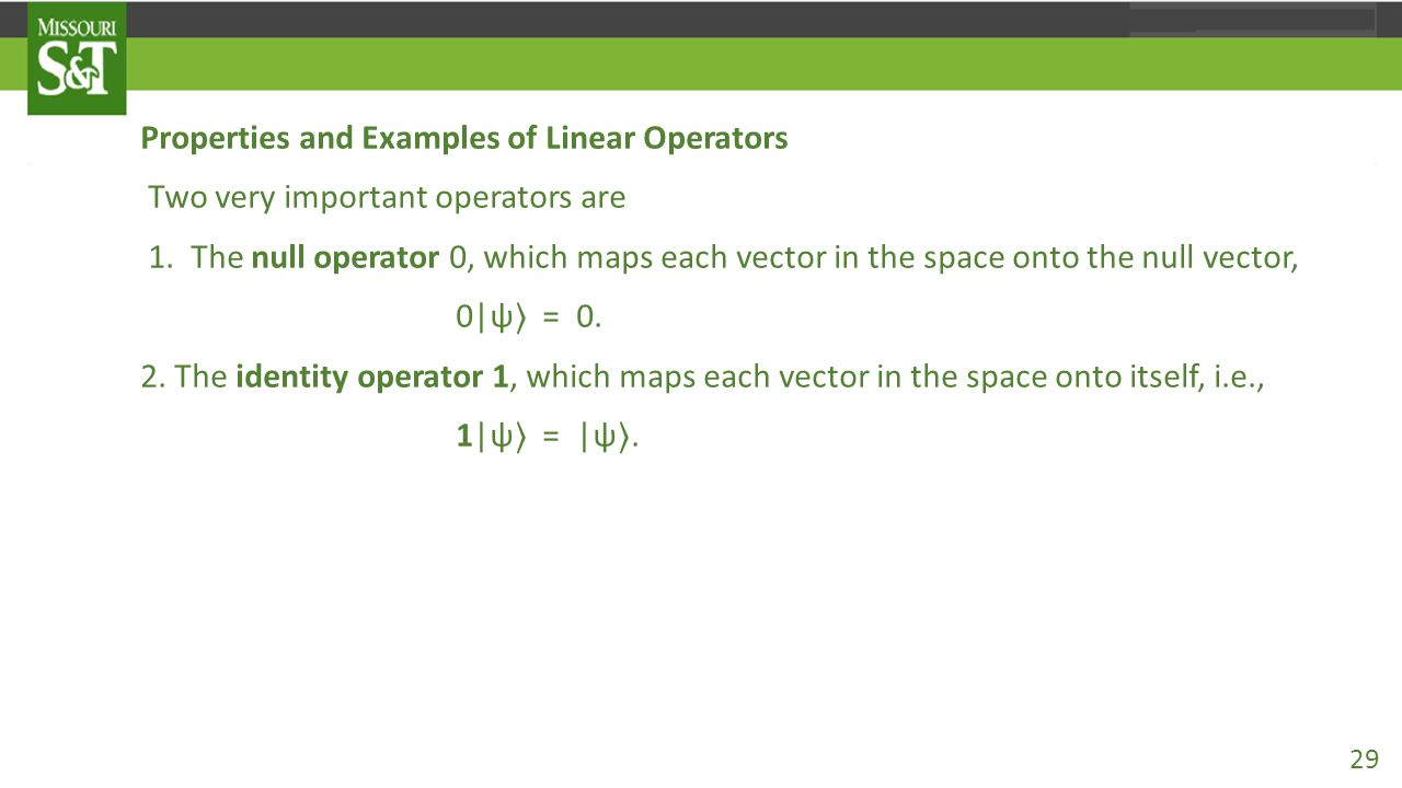Properties and Examples of Linear Operators Two very important operators are 1.