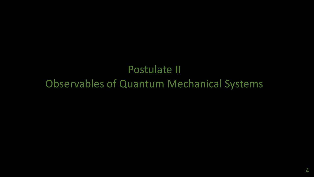Observables of Quantum Mechanical Systems 4
