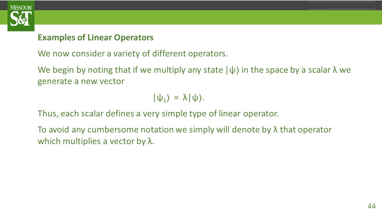 Examples of Linear Operators We now consider a variety of different operators.