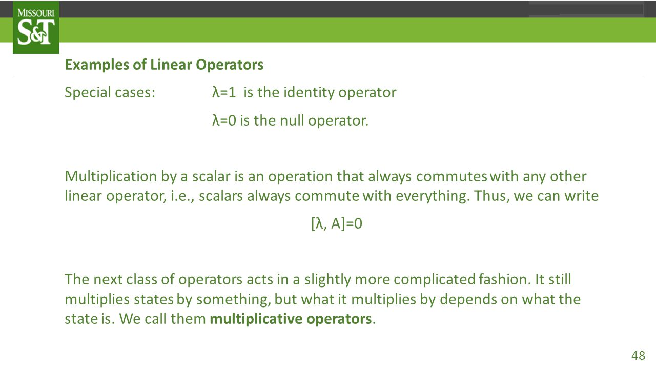Examples of Linear Operators Special cases: λ=1 is the identity operator λ=0 is the null operator.