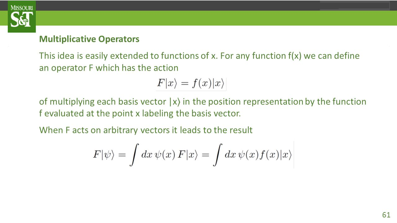 Multiplicative Operators This idea is easily extended to functions of x.