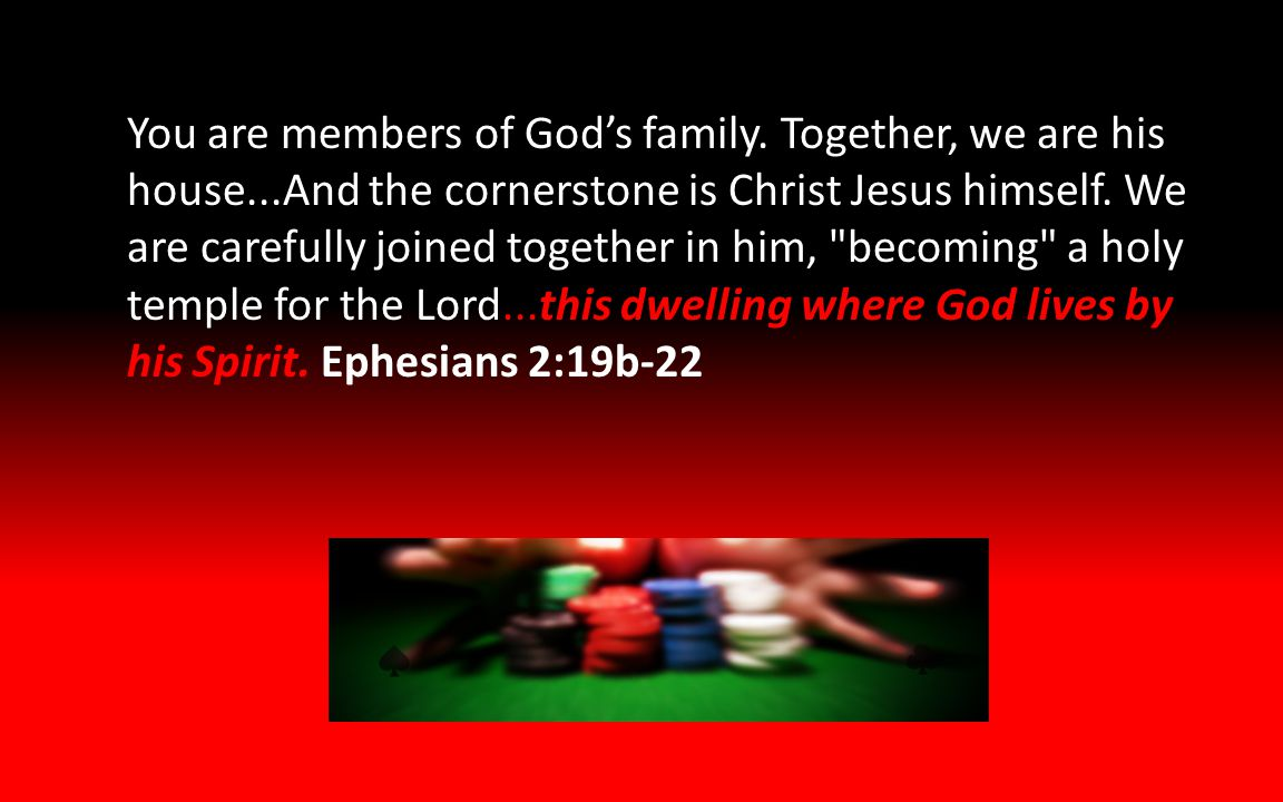 You are members of God's family.