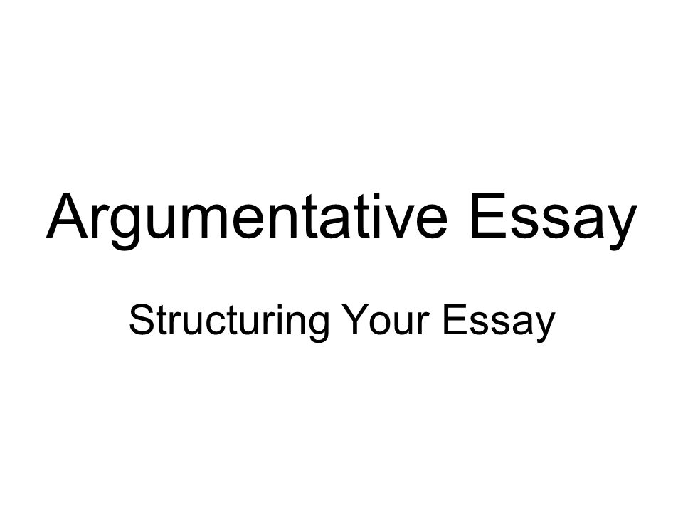 Essay Pro Death Penalty  Argumentative Essay Structuring Your Essay Essay About Africa also Argument Essay Template Argumentative Essay Structuring Your Essay Argumentative Essay  Single Mother Essay