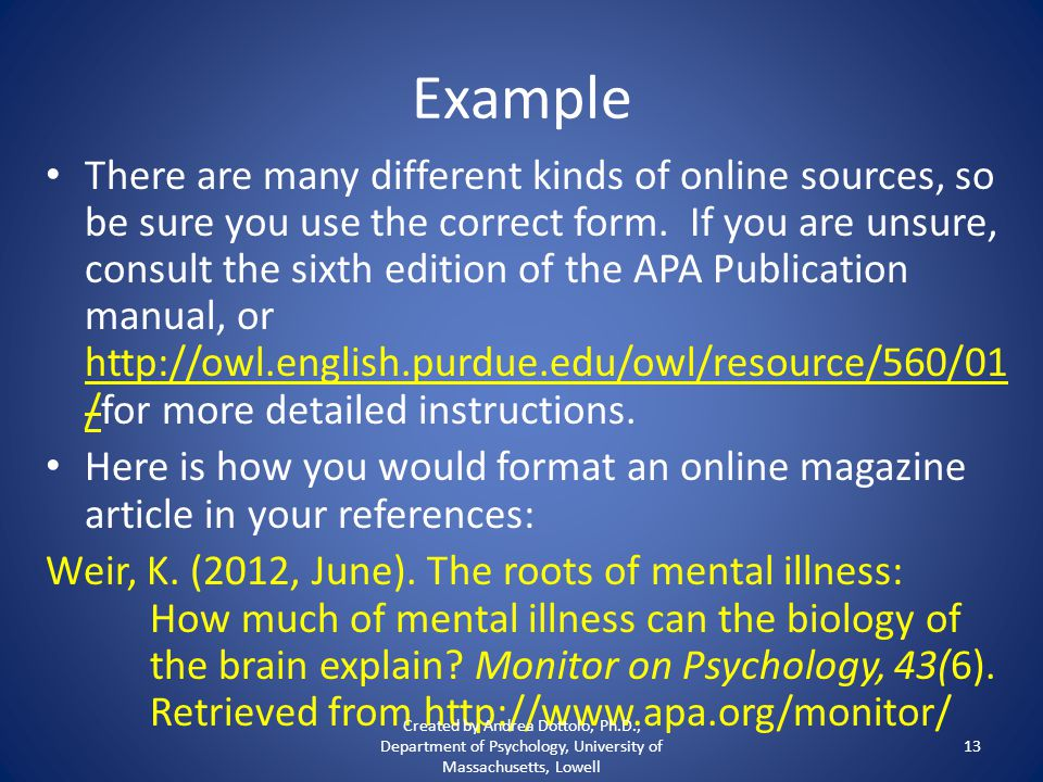 Example There are many different kinds of online sources, so be sure you use the correct form.