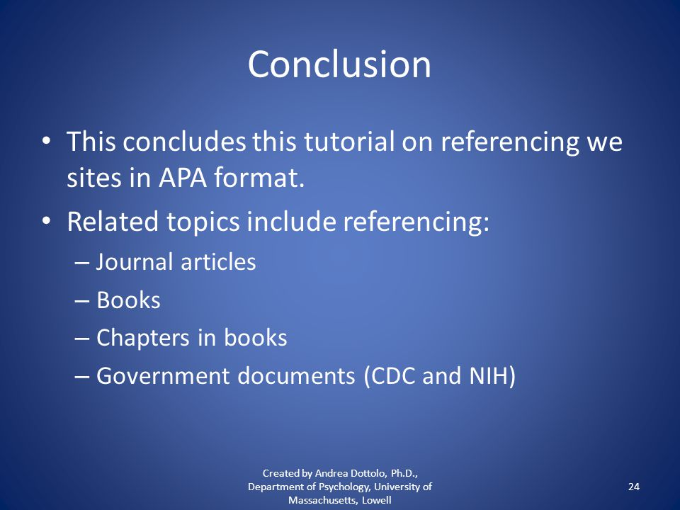 Conclusion This concludes this tutorial on referencing we sites in APA format.