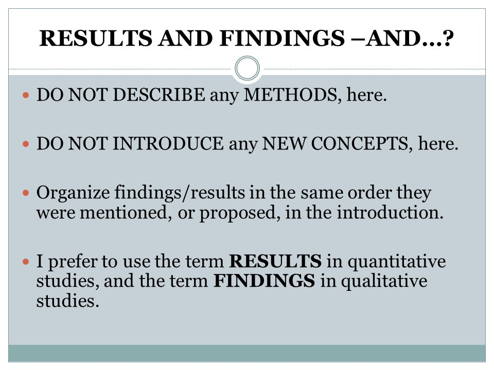 RESULTS AND FINDINGS –AND…. DO NOT DESCRIBE any METHODS, here.